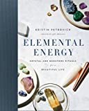#1: Elemental Energy: Crystal and Gemstone Rituals for a Beautiful Life