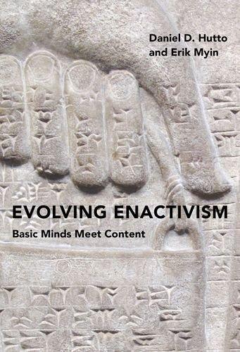 Evolving Enactivism: Basic Minds Meet Content (The MIT Press) por Daniel D. (Professor of Philosophical Psychology, University of Wollongong) Hutto