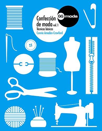 Confección de moda, vol. 1: Técnicas básicas (GGmoda) por Connie Amaden-Crawford
