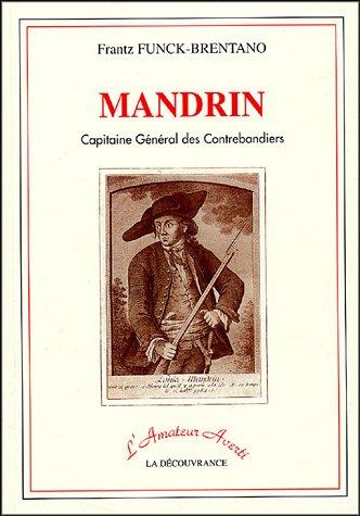 Mandrin: Capitaine Général des Contrebandiers