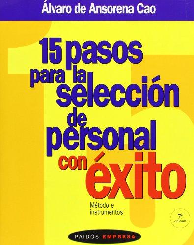 15 pasos para la selección de personal con éxito: Método e instrumentos (Empresa) por Álvaro de Ansorena