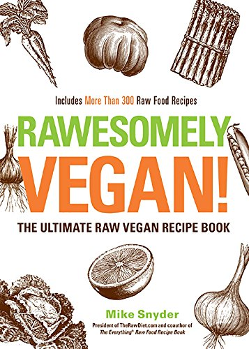 Get rawesomely vegan the ultimate raw vegan recipe book pdf get rawesomely vegan the ultimate raw vegan recipe book pdf forumfinder Choice Image