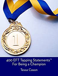 400 EFT Tapping Statements for Being a Champion (English Edition)
