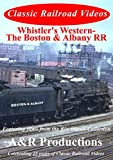 Whistler's Western The Boston and Albany Railroad