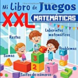 Mi Libro de Juegos XXL - MATEMÁTICAS: A partir de 5 años: libro de ejercicios de matemáticas para niños - educacion infantil,