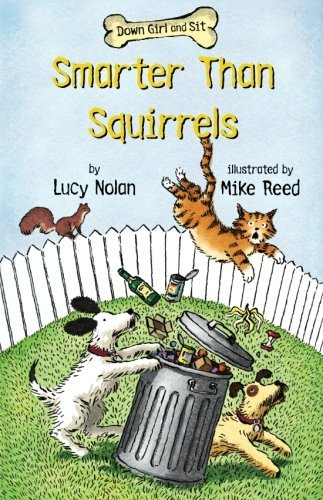 Smarter Than Squirrels (Down Girl and Sit Series) by Lucy Nolan (2009-03-01)