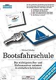 Bootsfahrschule - See- und Hafenmanöver unter Segel und Motor