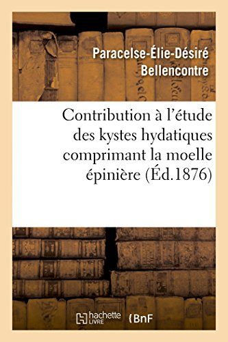 Contribution à l'étude des kystes hydatiques comprimant la moelle épinière