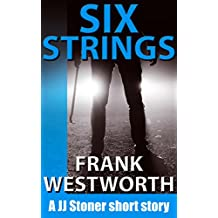 Six Strings: A JJ Stoner short story (The Stoner Series Book 6)