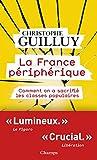 La France périphérique. Comment on a sacrifié les classes populaires (Champs actuel)