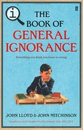 QI: The Book of General Ignorance - The Noticeably Stouter Edition (Q1) by Lloyd, John, Mitchinson, John on 07/10/2010 unknown edition