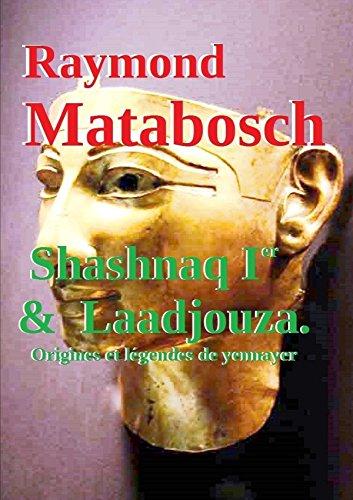 Shashnaq Ier & Laadjouza. Origines et lgendes de yennayer