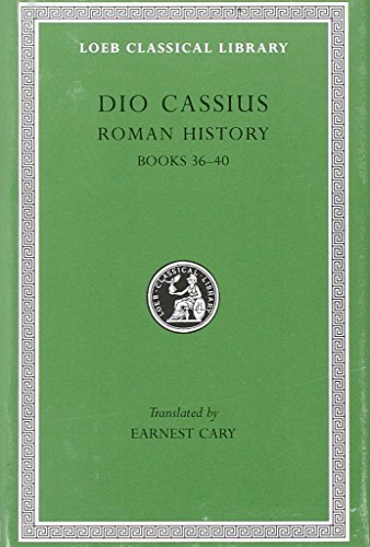 Roman History (Loeb Classical Library)