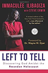 Left to Tell: Discovering God Amidst the Rwandan Holocaust by Immacul? Ilibagiza (2014-04-07)