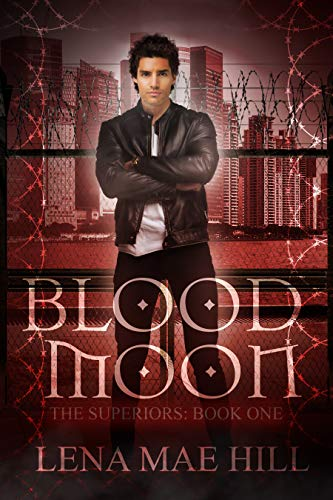 Blood Moon: A New Adult Urban Fantasy Vampire Novel (The Superiors Book 1) (English Edition) -