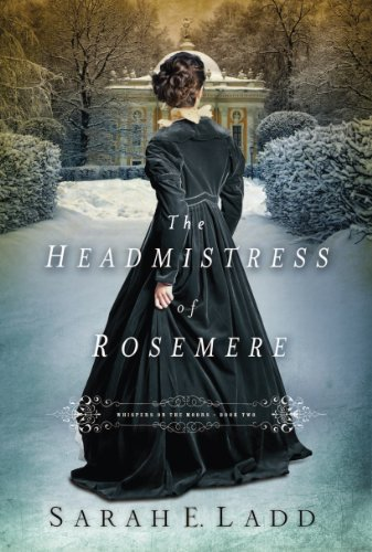 The Headmistress of Rosemere (Whispers On The Moors Book 2) (English Edition) por Sarah E. Ladd