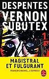 Vernon Subutex 1 by Virginie Despentes(2016-03-02) - Librairie generale francaise - 01/01/2016