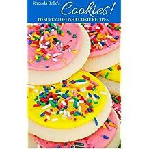 Cookies!: 60 Super #Delish Cookie Recipes (60 Super Recipes Book 22) (English Edition)