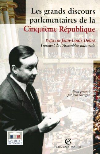 Les grands discours parlementaires de la Ve République par Jean Garrigues