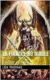 La fiancée du Diable: Lucifer et Leila (Les Vampires de LouisVilles t. 2)