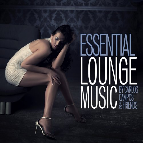 Essential Lounge Music by Carl...