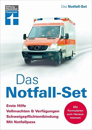 Das Notfall-Set: Erste Hilfe, Vollmachten & Verfügungen, Schweigepflichtentbindung, Notfallpass (Medizinische Vollmacht)
