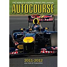 [(Autocourse 2011-2012 : The World's Leading Grand Prix Annual)] [By (author) Alan Henry ] published on (February, 2012)