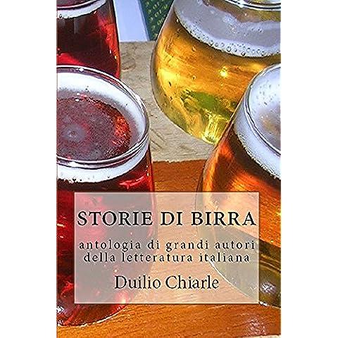 STORIE DI BIRRA: Antologia di grandi autori della letteratura italiana (La grande letteratura italiana Vol. 8)