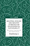 Industrial Ecology and Industry Symbiosis for Environmental Sustainability: Definitions, Frameworks and Applications