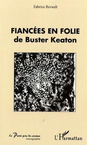 Fiancées en folie de Buster Keaton par Fabrice Revault