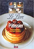 Le livre du pâtissier by Bernard Deschamps (2002-09-12) - Jacques Lanore - 12/09/2002