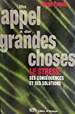 Telecharger Livres UN APPEL A DE GRANDES CHOSES Le stress ses consequences et ses solutions (PDF,EPUB,MOBI) gratuits en Francaise