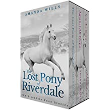 The Riverdale Pony Stories Box Set (Books 1-3): The Lost Pony of Riverdale, Against all Hope and Into the Storm