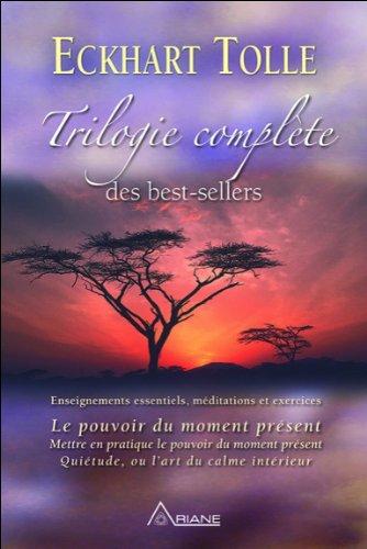 Trilogie complète des best-sellers - Enseignements essentiels par Eckhart Tolle