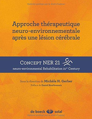 Approche thérapeutique neuro-environnementale après une lésion cérébrale : Concept NER 21