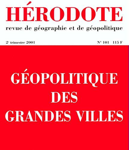 Hérodote N° 101 2ème trimestre 2001 : Géopolitique des grandes villes por Collectif