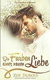 Die Farben einer neuen Liebe: Liebesroman