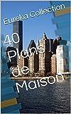 40 Plans de Maison...