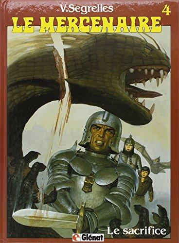 Le Mercenaire, tome 4 : Le sacrifice par Vincente Segrelles