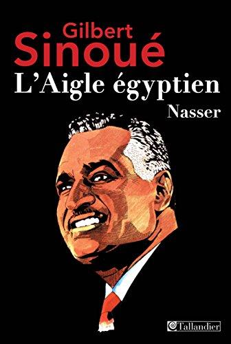 L'aigle égyptien, Nasser