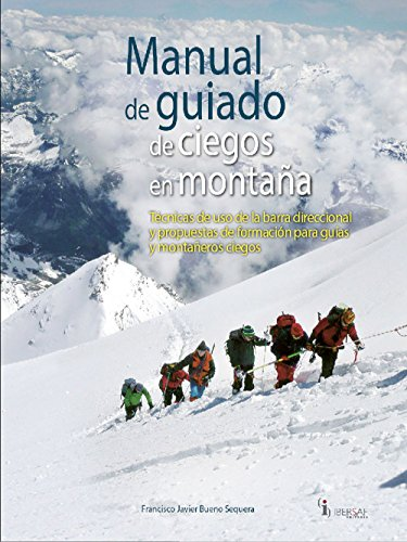 Manual de guiado de ciegos en montaña eBook: Francisco Javier ...