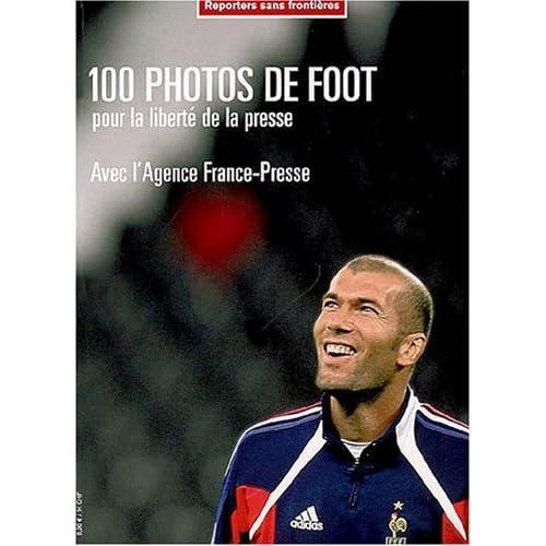 100 Photos de Foot pour la liberté de la presse de RSF (2006) Broché