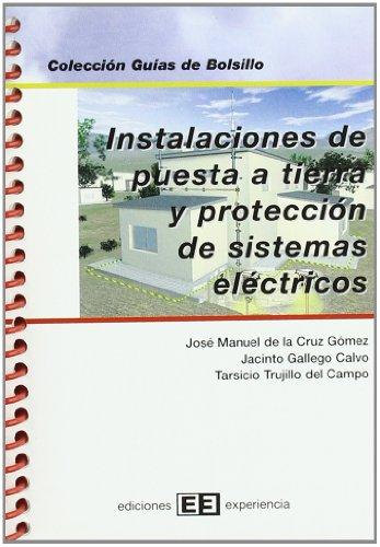 Instalaciones de puesta a tierra y protección de sistemas eléctricos (Colección Guías de bolsillo) por Tarsicio Trujillo del Campo