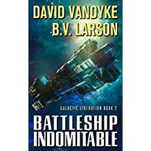 Battleship Indomitable (Galactic Liberation Book 2) (English Edition)