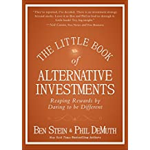 The Little Book of Alternative Investments: Reaping Rewards by Daring to be Different (Little Books. Big Profits)