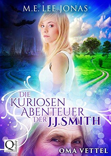 Buchseite und Rezensionen zu 'Die kuriosen Abenteuer der J.J. Smith 01: Oma Vettel' von M.E. Lee Jonas