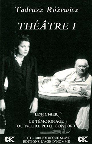 Le Fichier ; Témoignage ou notre petit confort : Théâtre I