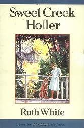 Sweet Creek Holler (A Sunburst Book) by Ruth White (1992-09-01)