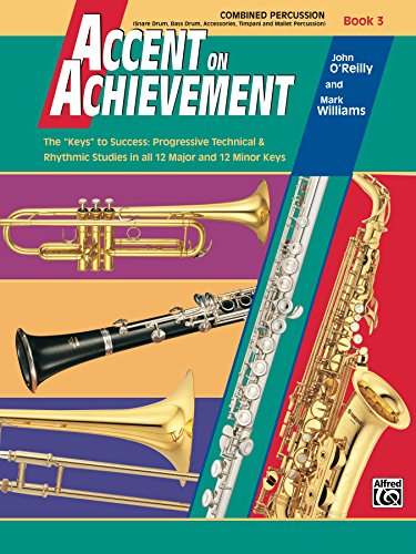 Accent on Achievement: Combined Percussion, Book 3: For Snare Drum, Bass Drum, Accessory Percussion, Timpani and Mallets (English Edition)