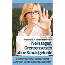 Coaching Kompakt: Nein sagen – Grenzen setzen ohne Schuldgefühle: Das Handbuch für selbstsicheres Auftreten & souveränes Abgrenzen ( Selbstbewusstsein - Grenzen setzen - Selbstwert - Achtsamkeit )